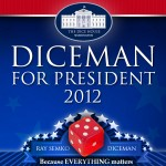 DICEMAN for President 2012