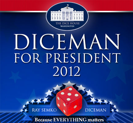 DICE Man For President