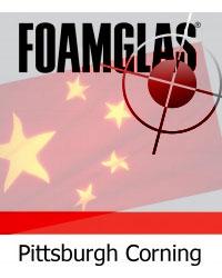 Pittsburgh Corning Foamglas target of Chinese