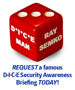 Request a DICE Security Awareness Briefing TODAY!